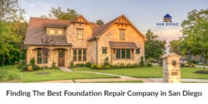 Finding The Best Foundation Repair Company in San Diego